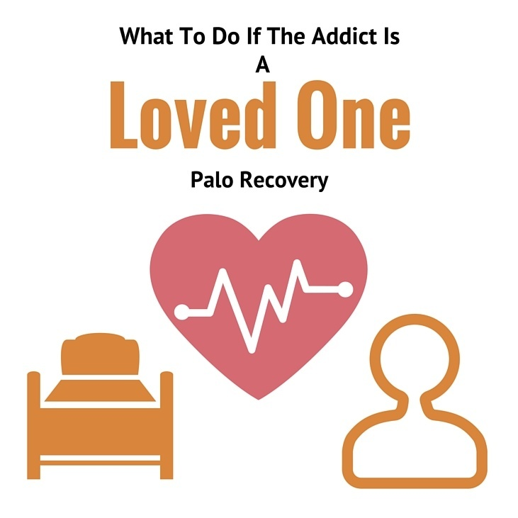 Help! A Loved One Is Addicted, What Can I Do?