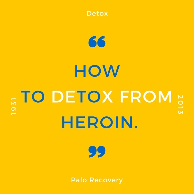 How To Detox From Heroin: Ultimate Guide!