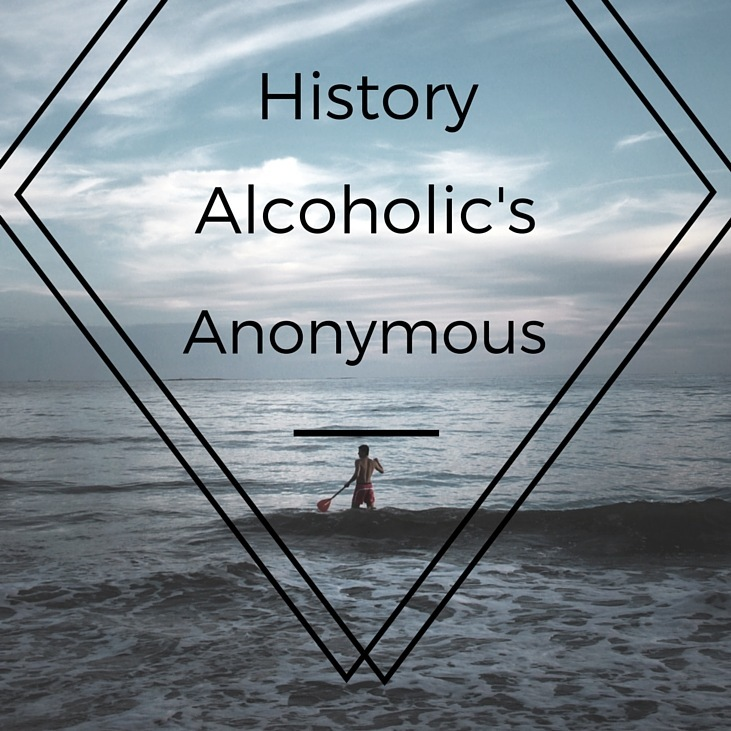 History of Alcoholic's Anonymous